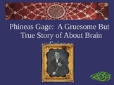 Phineas Gage:  A Gruesome But True Story of About Brain Science
