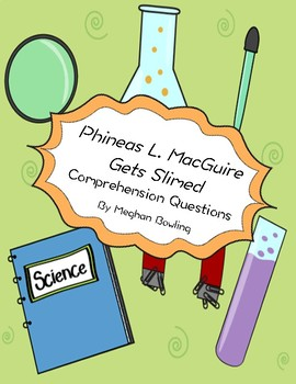 Phineas L. MacGuire Gets Slimed Comprehension Questions