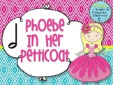 Phoebe in Her Petticoat: A Folk Song to Teach Half Note