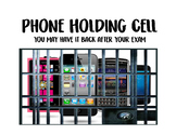 Phone Holding Cell (Until End of Exam)