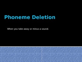 Phoneme Deletion Powerpoint