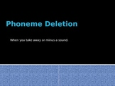 Phoneme Deletion Powerpoint