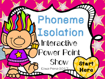 Phoneme Isolation Interactive Power Point Show