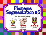 Phoneme Segmentation #3: Two, Three and Four Phonemes