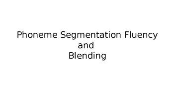 Phoneme Segmentation Fluency and Blending (short a)