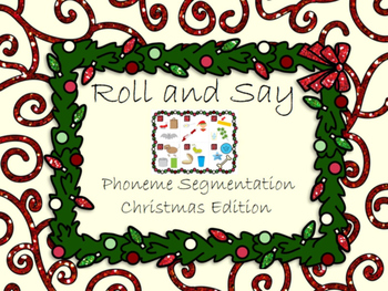 Phoneme Segmentation- Roll and Say Christmas Edition