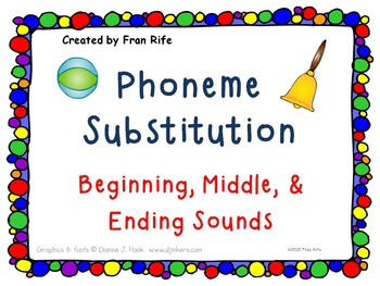 Phoneme Substitution: Change the Beginning, Middle, & Ending Sounds