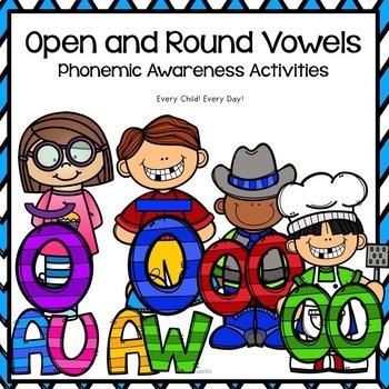 Phonemic Awareness  Activities: Open and Round Vowels