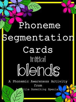 Phonemic Awareness, CCVC (initial blends) Phoneme Segmentation