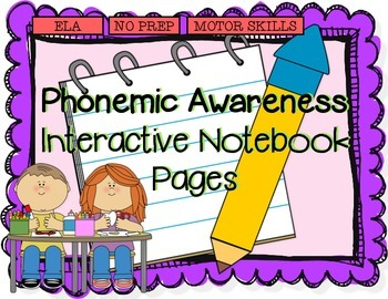 Phonemic Awareness Interactive Notebook NO PREP Pack!