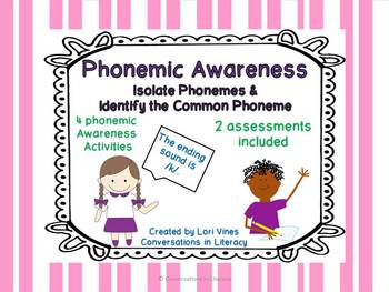 Phonemic Awareness:  Isolate Phonemes and Identify Common Phonemes