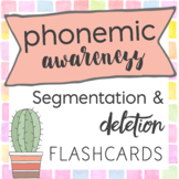 Phonemic Awareness Phoneme Segmentation and Deletion Flashcards