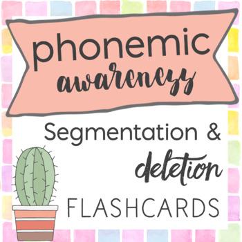 Phonemic Awareness Phoneme Segmentation and Deletion Flashcards