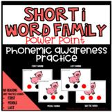 Phonemic Awareness PowerPoint- (Short I CVC Words PowerPoint)