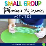 Phonemic Awareness Small Group Activities