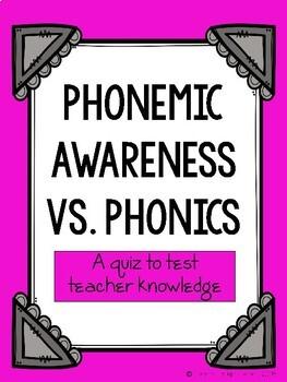 Phonemic Awareness VS Phonics Quiz