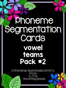 Phonemic Awareness, Vowel Teams (long vowels) - Pack 2 , Phoneme Segmentation