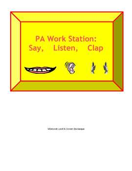Phonemic Awareness Work Station/Literacy Center: Say, Listen, Clap!