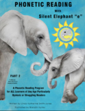 "Phonetic Reading with Silent Elephant ""e"", Part 2"