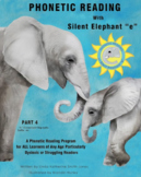 """Phonetic Reading with Silent Elephant """"e"""", Part 4"""
