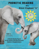 """Phonetic Reading with Silent Elephant """"e"""", Part 5"""