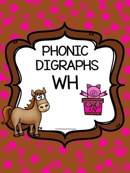 "Phonics Digraphs ""WH Sound"" (Digraphs Worksheets)"
