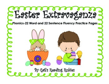 """Phonics-22 Word and 22 Sentence Fluency Practice Pages   """"Easter Extravaganza"""""""