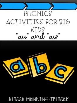 Phonics Activities for Big Kids (au and aw)
