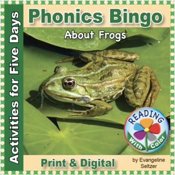 Phonics Bingo About Frogs: Print & Digital Activities for Five Days