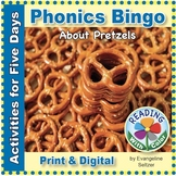 Phonics Bingo About Pretzels: Print & Digital Activities f