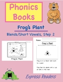 Phonics Book (Blends/Short Vowels) AND Reading Comprehension - Frog's Plant