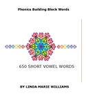 Phonics Building Block Words/ 650 SHORT VOWEL WORDS