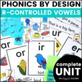 Phonics By Design R-Controlled Vowels Unit BUNDLE {AR, OR, IR, ER, & UR}