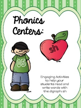 Phonics Centers:  Digraph SH