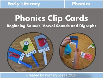 Phonics Clip Cards: Beginning Sounds, Vowel Sounds and Digraphs