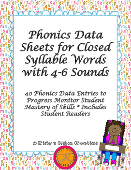 Phonics Data/ Progress Monitoring Sheets: Closed Syllable Words with 4-6 Sounds