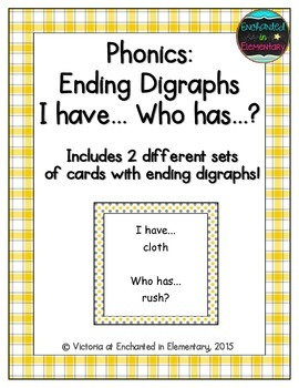 Phonics: Ending Digraphs- I Have, Who Has?