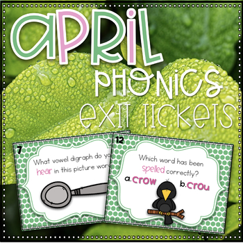 Phonics Exit Tickets~ April