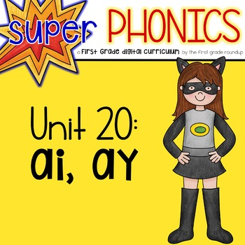 Phonics First Grade Digital Curriculum Unit 20 on AI and AY