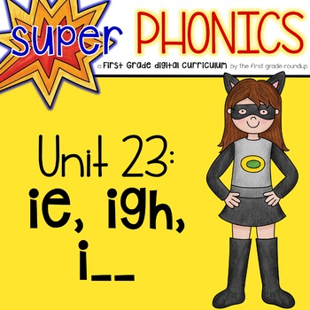 Phonics First Grade Digital Curriculum Unit 23 on IE and IGH