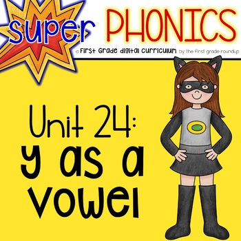 Phonics First Grade Digital Curriculum Unit 24 on Y as a Vowel