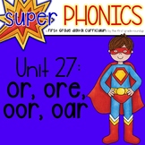 Phonics First Grade Digital Curriculum Unit 27 on OR, OOR, ORE and OAR