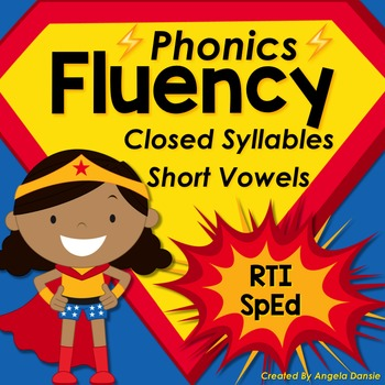 Phonics Fluency:  Closed Syllables (short vowels)