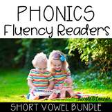 Phonics Fluency Readers: Short Vowel BUNDLE