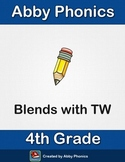 Phonics - Fourth Grade - Blends with TW Series