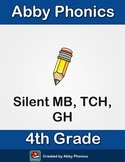 Phonics - Fourth Grade - Silent MB, TCH, and GH Series