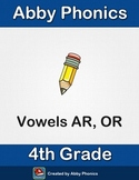 Phonics - Fourth Grade - Vowels AR and OR Series