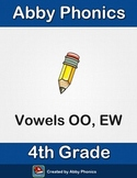 Phonics - Fourth Grade - Vowels OO and EW Series
