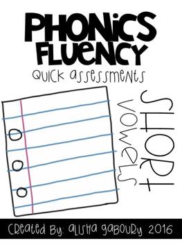 Phonics Fluency: Short Vowel Quick Assessements