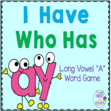 "Phonics: I Have Who Has: Focus ""ay"" Long Vowel  A Word Game"